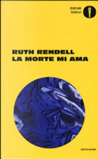 La morte mi ama by Ruth Rendell