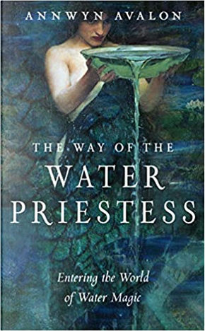 The Way of the Water Priestess by Annwyn Avalon