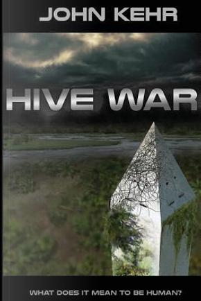 Hive War by John H Kehr