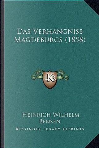 Das Verhangniss Magdeburgs (1858) by Heinrich Wilhelm Bensen