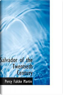 Salvador of the Twentieth Century by Percy Falcke Martin