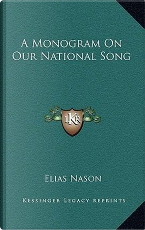 A Monogram on Our National Song by Elias Nason