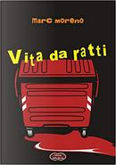 Vita da ratti by Marc Moreno