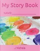 My Story Book by J Nichols