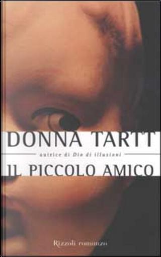 Il piccolo amico by Donna Tartt