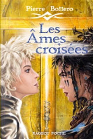 Les Âmes croisées by Pierre Bottero