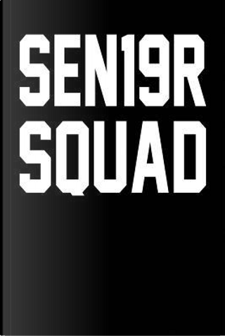 SEN19R Squad by Kyle McFarlin