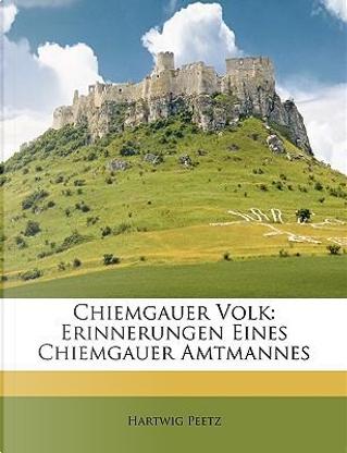 Chiemgauer Volk by Hartwig Peetz