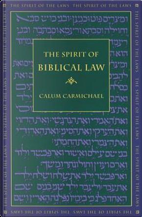 The Spirit of Biblical Law by Calum Carmichael