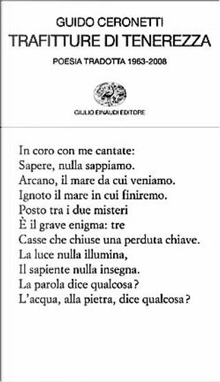 Trafitture di tenerezza by Anaximander, Titus Lucretius Carus, Nostradamus, Joyce Mansour, Publius Vergilius Maro, Miguel Hernandez, William Blake, Arthur Rimbaud, Wilfred Owen, Quintus Horatius Flaccus, Antonio Machado, Paul Celan, William Shakespeare, Peter Weiss, Rainer Maria Rilke, Stephane Mallarme, Gaius Valerius Catullus, Jean Racine, Francois Villon, Herbert Read, Sappho, Sophocles, Marcus Valerius Martialis, Friedrich Nietzsche, T. S. Eliot, Decimus Iunius Iuvenalis, Émile Zola, Konstantinos Kavafīs, Giōrgos Seférīs