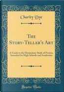 The Story-Teller's Art by Charity Dye