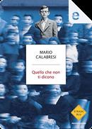 Quello che non ti dicono by Mario Calabresi