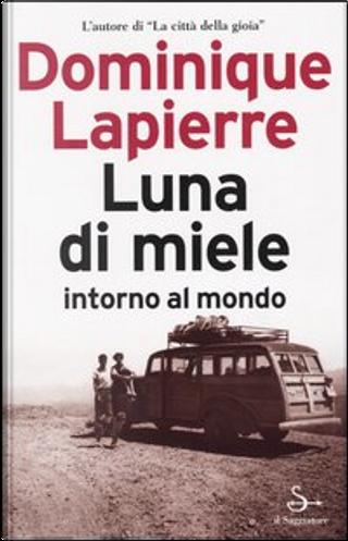 Luna di miele intorno al mondo by Dominique Lapierre