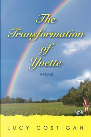 The Transformation of Yvette by Lucy Costigan
