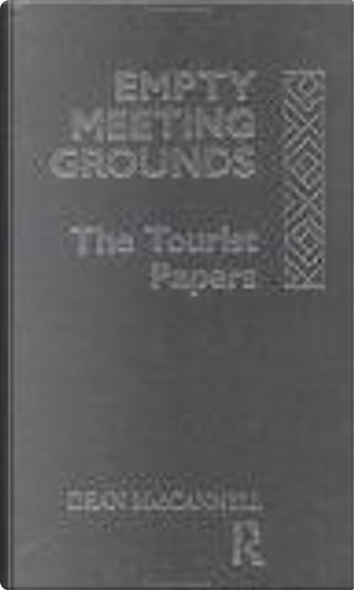 Empty Meeting Grounds: Tourist Papers v.1 by Dean MacCannell