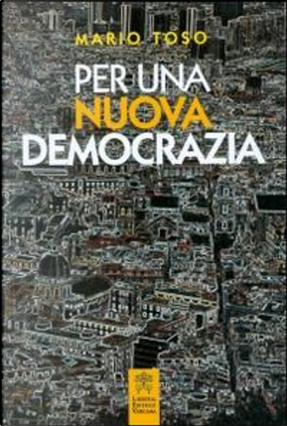 Per una nuova democrazia by Mario Toso