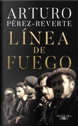 Línea de fuego by Arturo Perez-Reverte