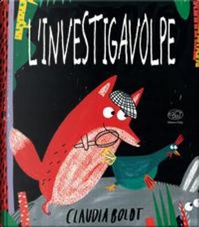 L'investigavolpe. Il mistero della gallina scomparsa by Claudia Boldt