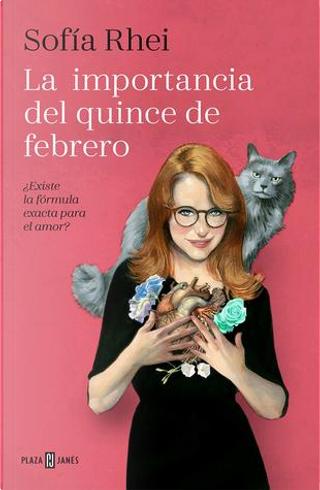 La importancia del quince de febrero by Sofía Rhei
