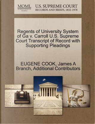 Regents of University System of Ga V. Carroll U.S. Supreme Court Transcript of Record with Supporting Pleadings by Eugene Cook