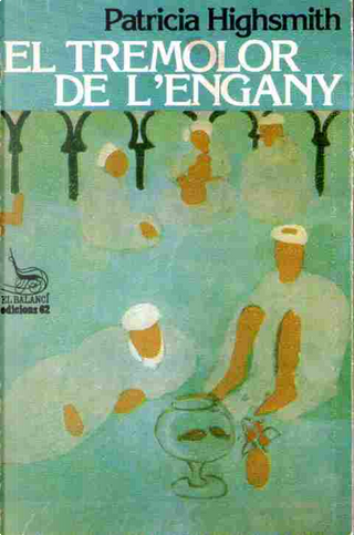 El tremolor de l'engany by Patricia Highsmith