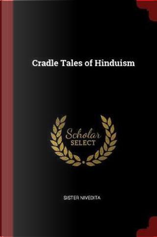 Cradle Tales of Hinduism by Sister Nivedita