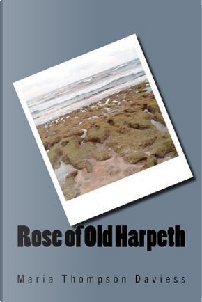 Rose of Old Harpeth by Maria Thompson Daviess