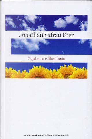 Ogni cosa è illuminata by Jonathan Safran Foer