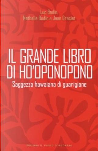 Il grande libro di Ho'oponopono by Luc Bodin, Jean Graciet, Nathalie Bodin