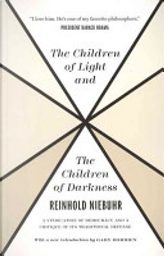 The Children of Light and the Children of Darkness by Reinhold Niebuhr