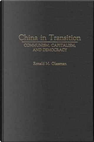 China in Transition by Ronald M. Glassman