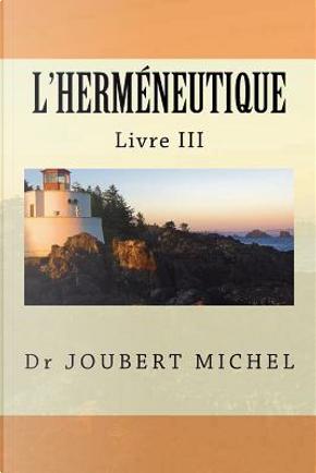L'hermeneutique by Joubert Michel