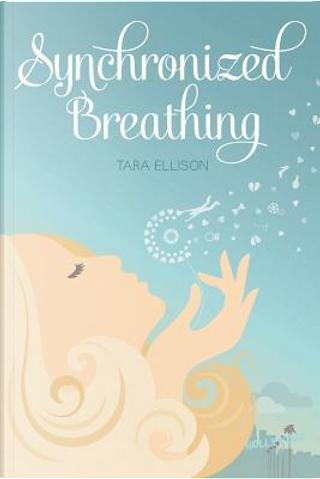 Synchronized Breathing by Tara Ellison