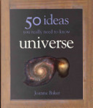 50 Universe Ideas You Really Need to Know by Joanne Baker