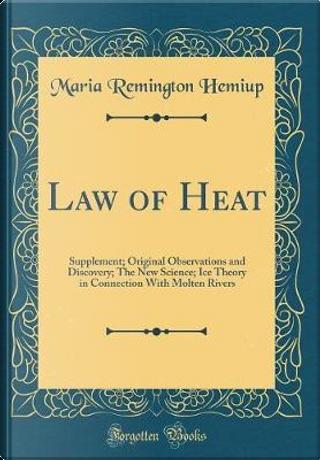 Law of Heat by Maria Remington Hemiup