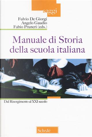 Manuale di storia della scuola italiana by