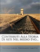 Contributi alla storia di Asti nel Medio Evo by Ferdinando Gabotto, Niccola Gabiani