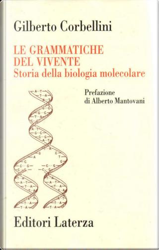 Le grammatiche del vivente by Gilberto Corbellini