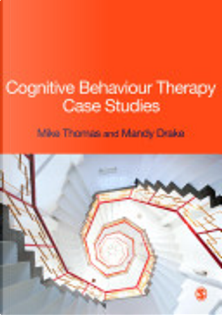 Cognitive Behaviour Therapy Case Studies by Mike Thomas