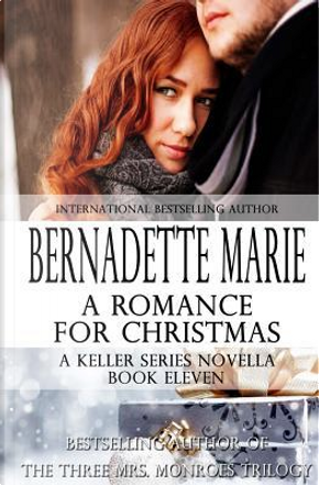 A Romance for Christmas by Bernadette Marie