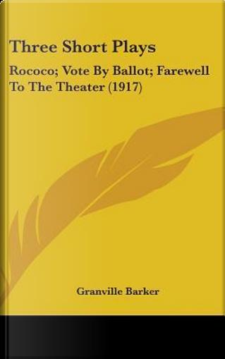 Three Short Plays by Granville Barker