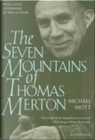 Seven Mountains of Thos Merton by John Howard Griffin, Michael Mott, Micheal Mott