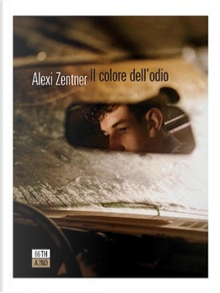 Il colore dell'odio by Alexi Zentner