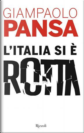 L'Italia si è rotta by Giampaolo Pansa