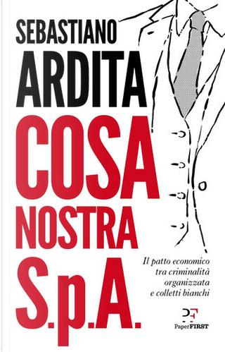 Cosa Nostra S.p.A. by Sebastiano Ardita