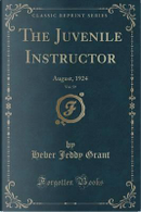 The Juvenile Instructor, Vol. 59 by Heber Jeddy Grant