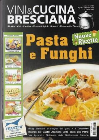 Vini & cucina bresciana: anno XIV, n. 81, agosto-settembre 2018 by