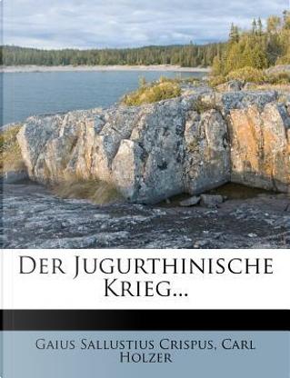 Der Jugurthinische Krieg... by Gaius Sallustius Crispus