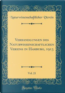 Verhandlungen des Naturwissenschaftlichen Vereins in Hamburg, 1913, Vol. 21 (Classic Reprint) by Naturwissenschaftlicher Verein