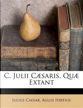 C. Julii C Saris, Qu Extant by Julius Caesar